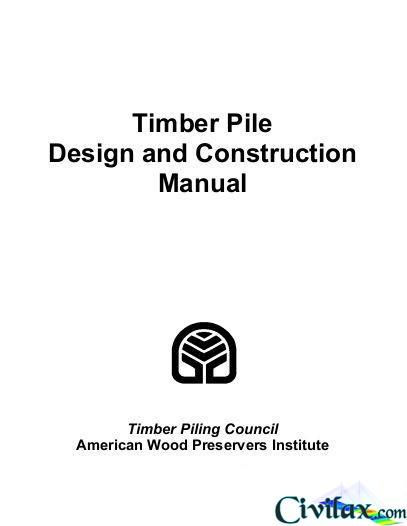 Timber Piling Design and Construction Manual - Civil Engineering