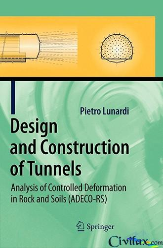 Design and Construction of Tunnels Analysis of Controlled Deformations in Rock and Soils
