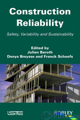 Construction Reliability Safety, Variability and Sustainability