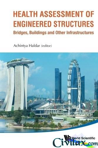 Health Assessment of Engineered Structures Bridges, Buildings and Other Infrastructures