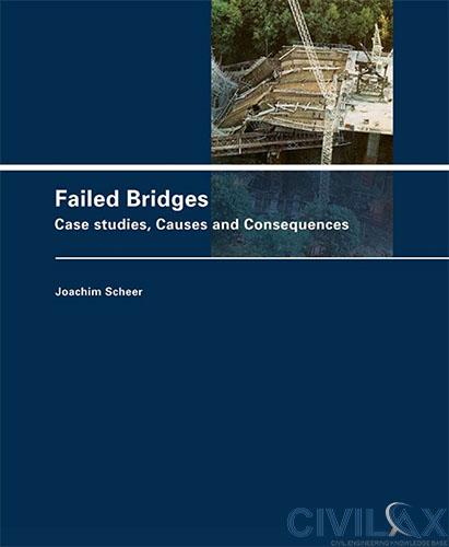Failed Bridges- Case Studies, Causes and Consequences
